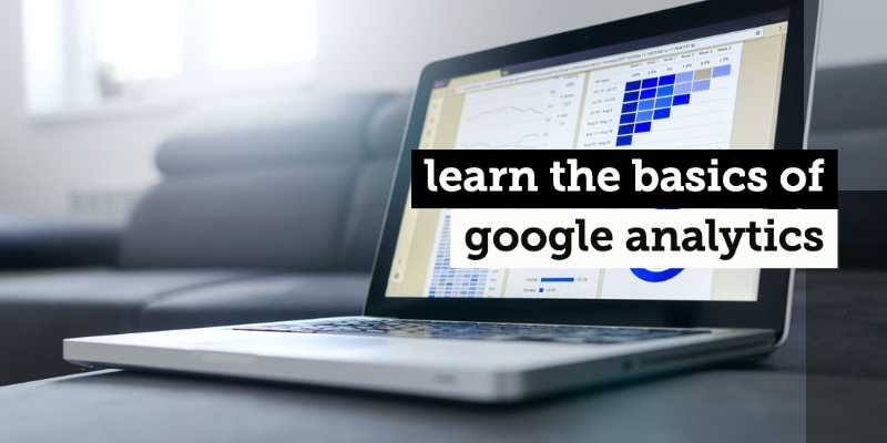 Learn the basics of Google Aalytics